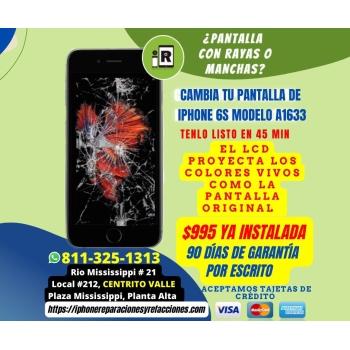 Reparacion Cambio de Pantalla Completa 100% NUEVA,  GENERICA  para iPhone 6S en Monterrey Incluye Instalacion en 1 Hora