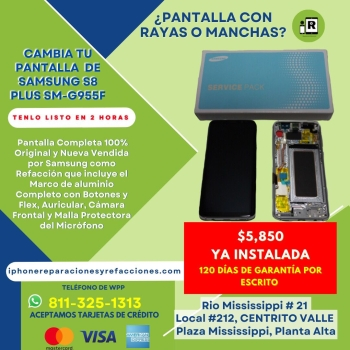 Reparacion Cambio D Pantalla Completa para Samsung Galaxy S8+ Mod SM-G955F en Monterrey 100% ORIGINAL Incluye Marco D Aluminio Botones Flexes Auricula