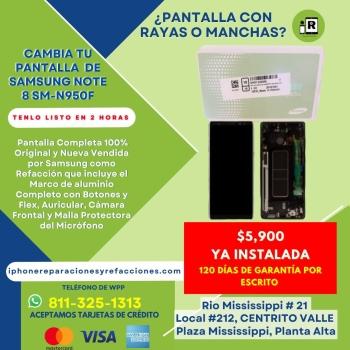 Reparacion Cambio de Pantalla Completa para Samsung Note 8 Mod SM-N950F en Monterrey 100% ORIGINAL Incluye Marco de Aluminio Botones Flexes Auricular